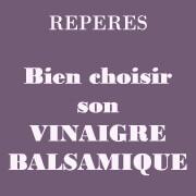 Bien choisir son vinaigre balsamique
